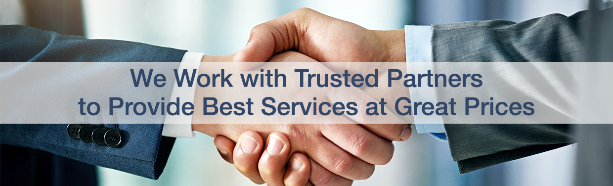 We work with trusted partners to provide best services at great prices